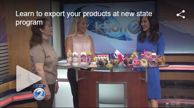 Learn to export your products at new state program video on KHON